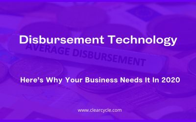 Disbursement Technology: Here's Why Your Business Needs It In 2020