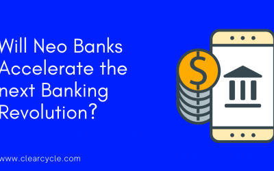 Will Neo Banks Accelerate the next Banking Revolution?