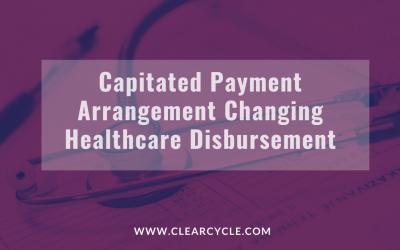 Capitated Payment Arrangement Changing Healthcare Disbursement