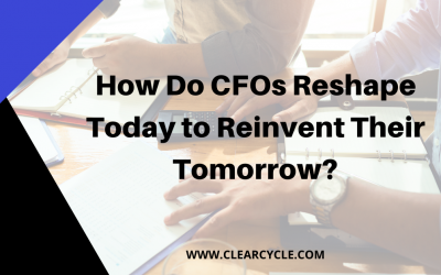 How do CFOs reshape today to reinvent their tomorrow?